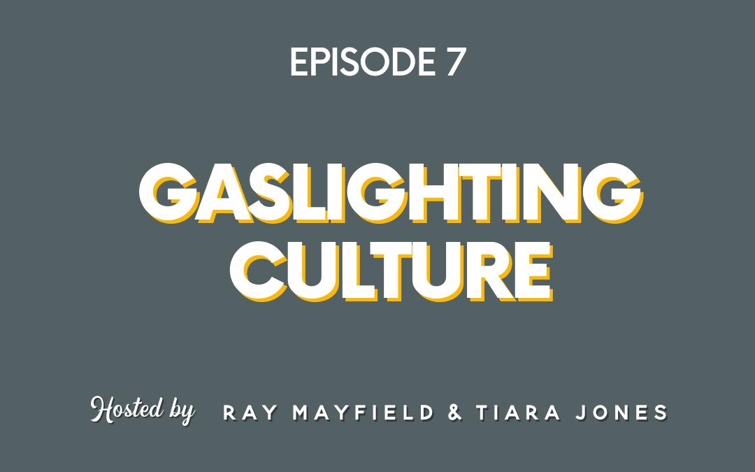 Gaslighting Culture